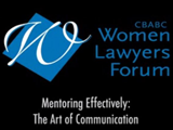 CBABC Women Lawyers Forum - Art of Communications Workshop